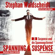 Spannung & Suspense - Teil 3: Suspense und die Spannungsformel