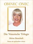 Omnec Onec: Die Venusische Trilogie / Meine Botschaft ★★★★★