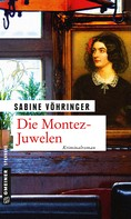 Sabine Vöhringer: Die Montez-Juwelen ★★★★