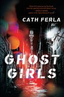 Cath Ferla: Ghost Girls