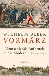 Vormärz - Deutschlands Aufbruch in die Moderne