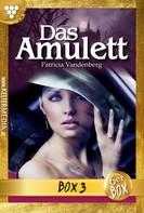 Patricia Vandenberg: Das Amulett Jubiläumsbox 3 – Mystikroman