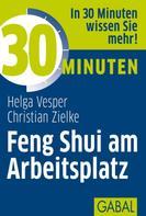 Helga Vesper: 30 Minuten Feng Shui am Arbeitsplatz ★★★★