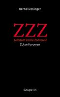 Bernd Desinger: ZZZ – Zeltstadt Zeche Zollverein