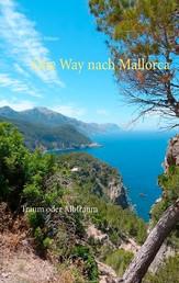 One Way nach Mallorca - Traum oder Albtraum