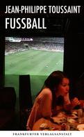 Jean-Philippe Toussaint: Fußball