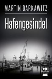 Hafengesindel - SoKo Hamburg 18 - Ein Heike Stein Krimi