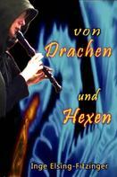 Inge Elsing-Fitzinger: Von Drachen und Hexen