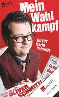 Oliver Maria Schmitt: Mein Wahlkampf ★★