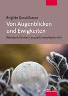 Brigitte Guschlbauer: Von Augenblicken und Ewigkeiten ★★★★
