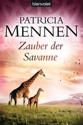 Zauber der Savanne - Roman