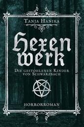 Hexenwerk - Die gestohlenen Kinder von Schwarzbach