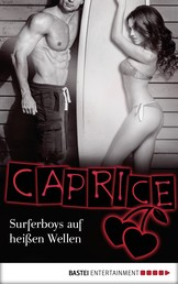 Surferboys auf heißen Wellen - Caprice - Erotikserie