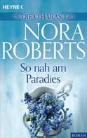 Nora Roberts: Die O'Haras 1. So nah am Paradies ★★★★
