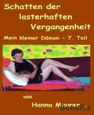 Hanna Maurer: Mein kleiner Dämon - Schatten der lasterhaften Vergangenheit ★★★★
