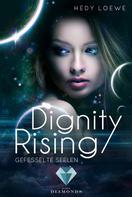 Hedy Loewe: Dignity Rising 1: Gefesselte Seelen ★★★★