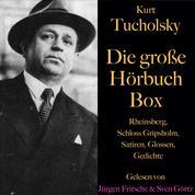 Kurt Tucholsky – Die große Hörbuch Box - Rheinsberg, Schloss Gripsholm, Satiren, Glossen und Gedichte