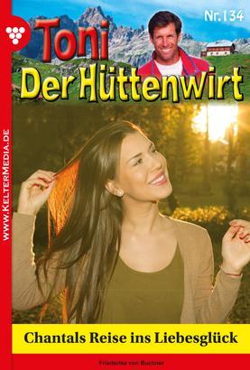 Toni der Hüttenwirt 134 – Heimatroman