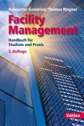 Facility Management - Handbuch für Studium und Praxis