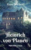 Ernst Wichert: Heinrich von Plauen