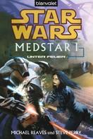 Michael Reaves: Star Wars. MedStar 1. Unter Feuer ★★★★★
