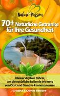 Cristina Rebiere: 70+ Natürliche Getränke für Ihre Gesundheit