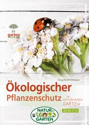 Ökologischer Pflanzenschutz - im naturnahen Garten
