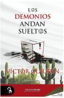 Víctor Claudín: Los demonios andan sueltos