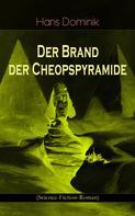 Hans Dominik: Der Brand der Cheopspyramide (Science-Fiction-Roman) ★★★