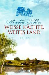 Weiße Nächte, weites Land - Roman