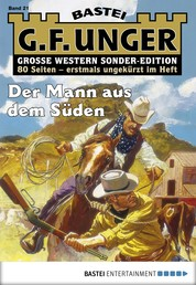 G. F. Unger Sonder-Edition 21 - Western - Der Mann aus dem Süden