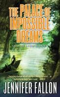 Jennifer Fallon: The Palace of Impossible Dreams