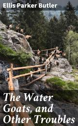 The Water Goats, and Other Troubles