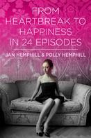Jan Hemphill: From Heartbreak to Happiness in 24 Episodes