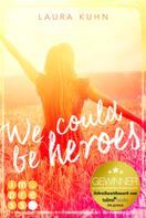 Laura Kuhn: We could be heroes ★★★★