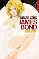 John Gardner: James Bond 21: Das Spiel ist aus ★★★★