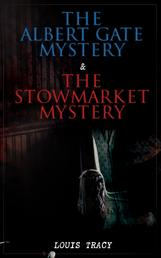 The Albert Gate Mystery & The Stowmarket Mystery - Reginald Brett, Barrister Detective (Two Books in One Edition)