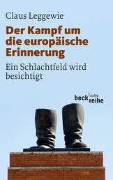Der Kampf um die europäische Erinnerung - Ein Schlachtfeld wird besichtigt