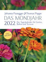 Das Mondjahr 2022 - Der Tageskalender - für Garten, Balkon und Terrasse - Das Original