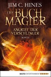Die Buchmagier: Angriff der Verschlinger - Roman