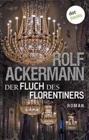 Rolf Ackermann: Der Fluch des Florentiners ★★★★