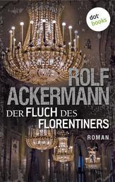 Der Fluch des Florentiners - Roman