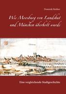 Dominik Reither: Wie Moosburg von Landshut und München überholt wurde
