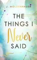 J. Moldenhauer: The Things I Never Said ★★★★★