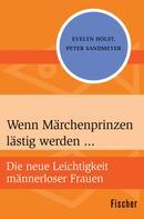 Evelyn Holst: Wenn Märchenprinzen lästig werden ... ★★★★★