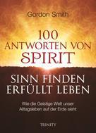 Gordon Smith: 100 ANTWORTEN VON SPIRIT: SINN FINDEN, ERFÜLLT LEBEN ★★★★★
