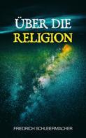 Friedrich Schleiermacher: Über die Religion ★★★