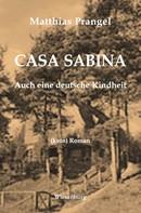 Matthias Prangel: CASA SABINA - Auch eine deutsche Kindheit