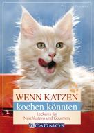 Traute Cramer: Wenn Katzen kochen könnten ★★★