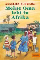 Annelies Schwarz: Meine Oma lebt in Afrika ★★★★★